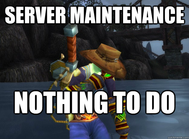 Server Maintenance Nothing to do