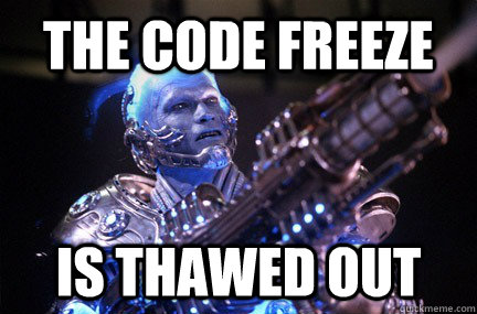The code freeze is thawed out - The code freeze is thawed out  Bad Pun Mr Freeze