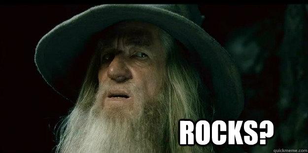 Rocks?