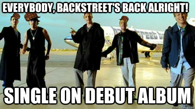 Everybody, Backstreet's back alright! single on debut album