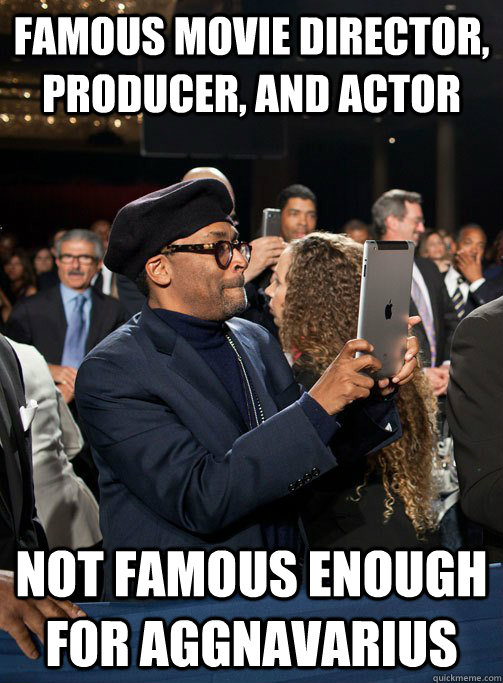 Famous Movie Director Producer And Actor Not Famous Enough For
