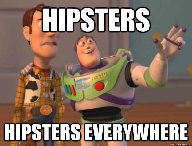 Hipsters hipsters everywhere - Hipsters hipsters everywhere  Buzz Lightyear
