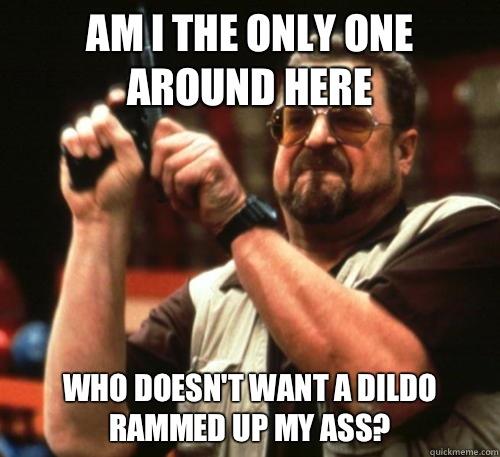 Rammed in ass