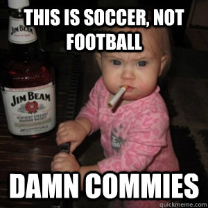 This is soccer, not football damn commies