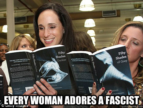Every woman adores a fascist - Perverted White Woman - quickmeme