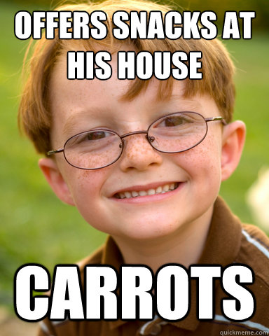 Offers snacks at his house Carrots