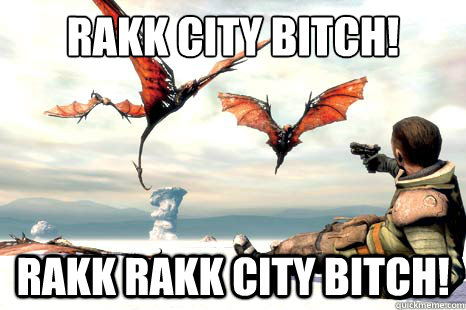 Rakk City Bitch! Rakk Rakk City Bitch!