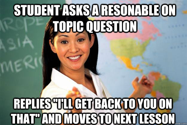 Student asks a resonable on topic question Replies