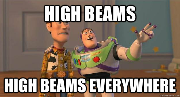 High Beams High Beams Everywhere