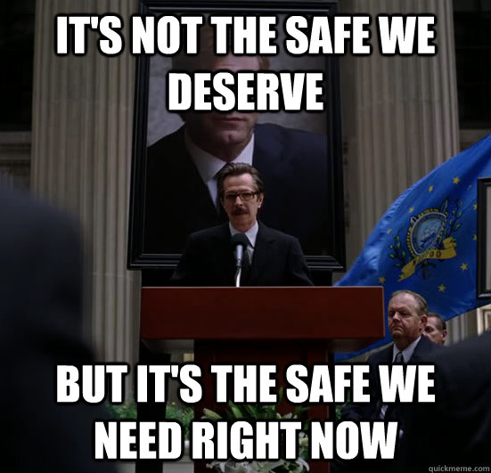 It's not the safe we deserve But it's the safe we need right now
