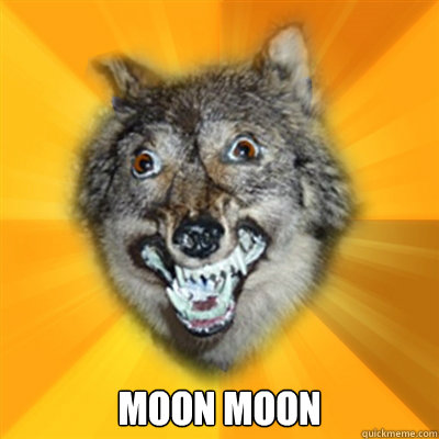 Moon moon  Retarded Wolf