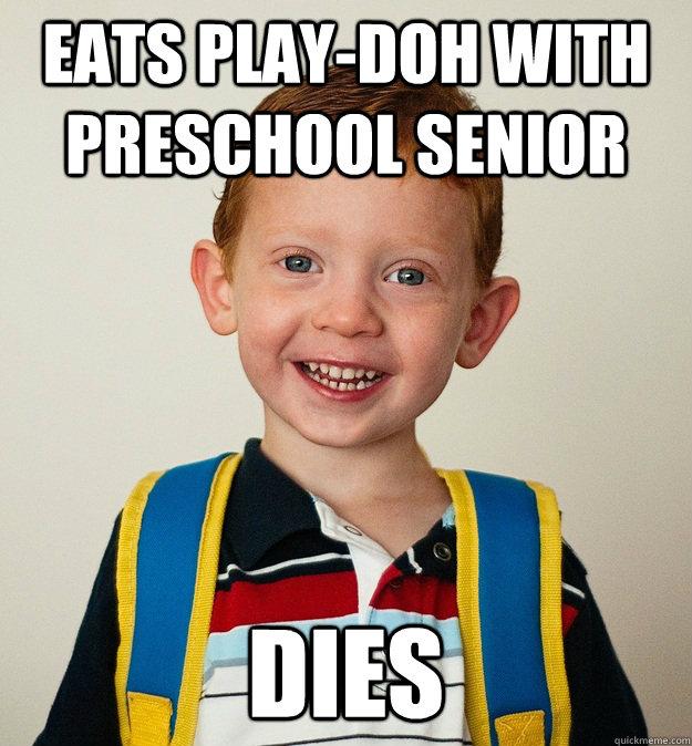 Eats play-doh with preschool senior dies - Eats play-doh with preschool senior dies  Pre-School Freshman