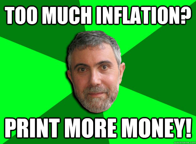 Too much inflation? Print more money!  Advice Krugman