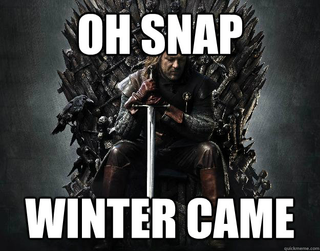 Oh snap winter came