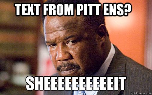 Text from Pitt ENS? SHEEEEEEEEEEIT