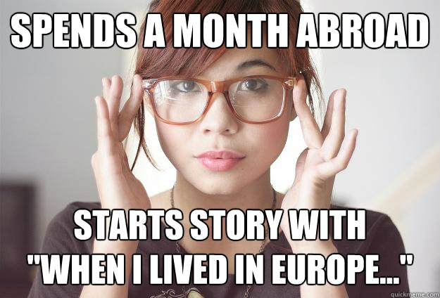 Spends a month abroad  Starts story with