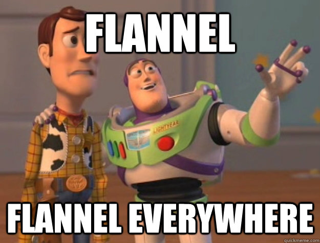 flannel flannel everywhere - flannel flannel everywhere  Buzz Lightyear