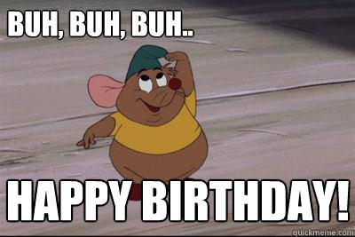 gus gus happy birthday Buh, buh, buh.. HAPPY BIRTHDAY!   Happy Birthday from Gus   quickmeme gus gus happy birthday