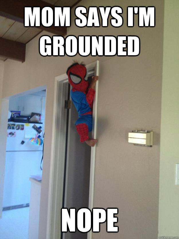Mom says I'm Grounded Nope - Mom says I'm Grounded Nope  Misc