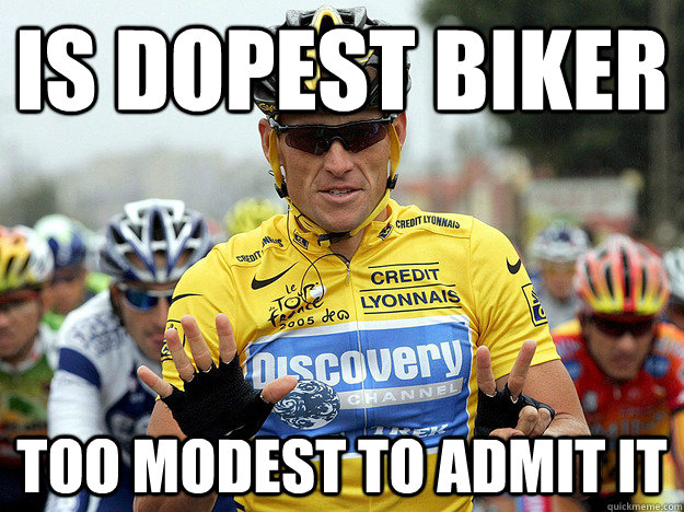is dopest biker too modest to admit it  Good Guy Lance Armstrong
