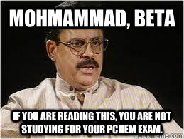 Mohmammad, Beta If you are reading this, you are not studying for your pchem exam.