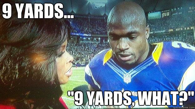 9 yards...