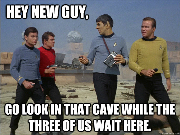 Funny Man Cave Meme : Hey new guy go look in that cave while the three of us
