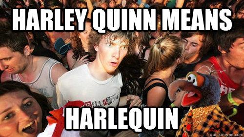 Harley Quinn means Harlequin