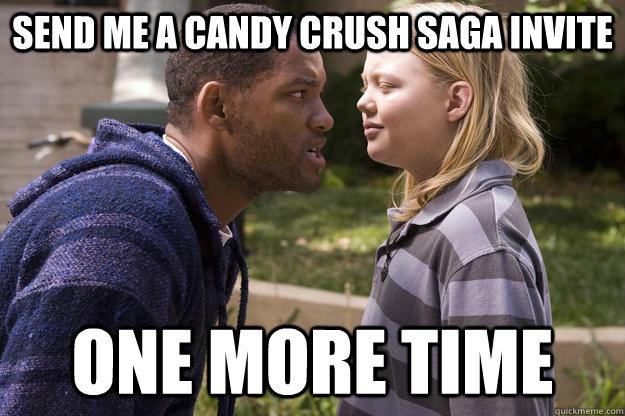 Send me a Candy Crush Saga Invite One more time