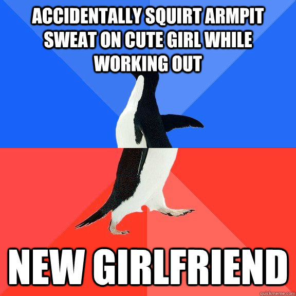 Accidentally squirt armpit sweat on cute girl while working out NEW GIRLFRIEND - Accidentally squirt armpit sweat on cute girl while working out NEW GIRLFRIEND  Socially Awkward Awesome Penguin