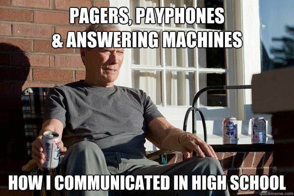 Pagers, payphones  & answering machines how i communicated in high school - Pagers, payphones  & answering machines how i communicated in high school  Feels Old Man