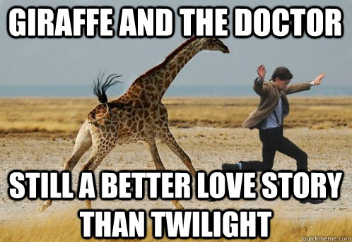 Giraffe and the doctor still a better love story than twilight  Doctor Who