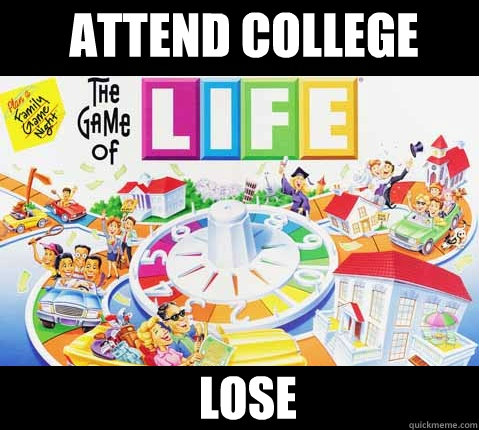 Attend College Lose