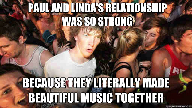 Paul and Linda's relationship was so strong because they literally made beautiful music together - Paul and Linda's relationship was so strong because they literally made beautiful music together  Misc