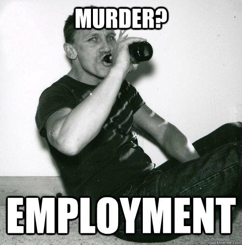 murder? employment
