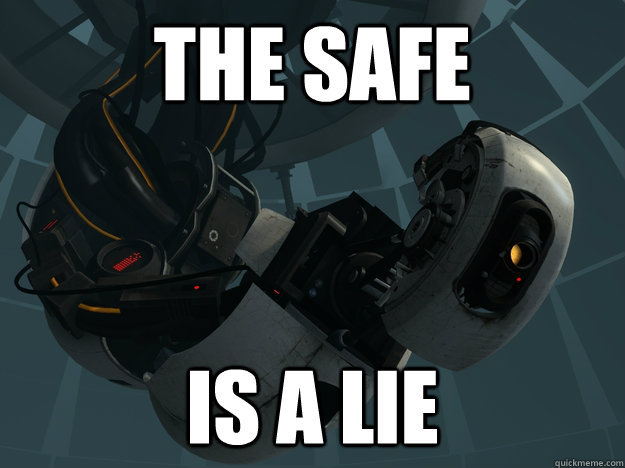 the safe is a lie