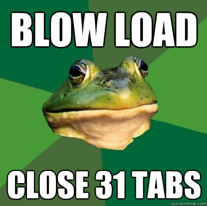 blow load close 31 tabs - blow load close 31 tabs  Foul Bachelor Frog