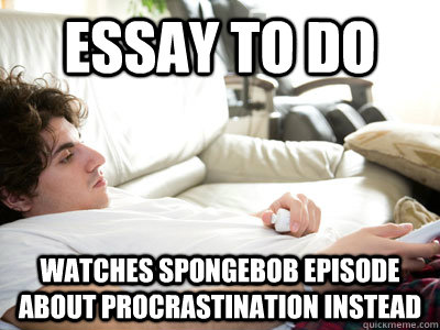 Procrastination essays