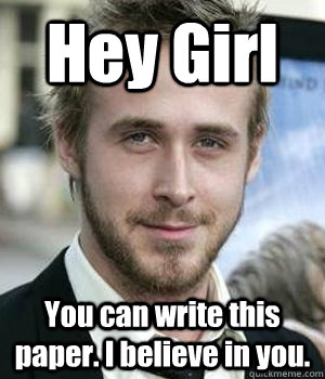 Hey Girl You can write this paper. I believe in you. - Hey Girl You can write this paper. I believe in you.  Misc