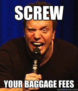 SCREW Your Baggage Fees