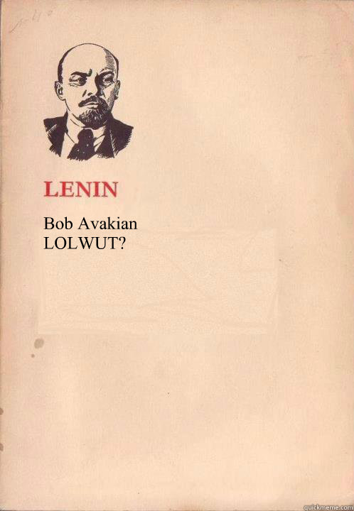 Bob Avakian LOLWUT?