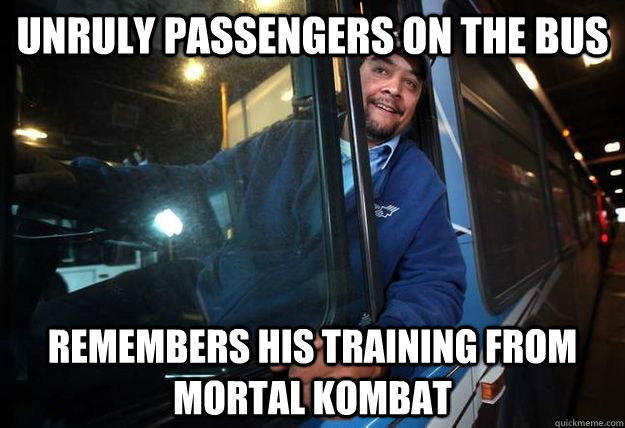 unruly passengers on the bus Remembers his training from mortal kombat - unruly passengers on the bus Remembers his training from mortal kombat  Good Guy Bus Driver