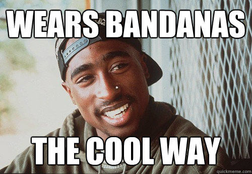 Wears Bandanas The cool way  - Wears Bandanas The cool way   SuperPac Shakur