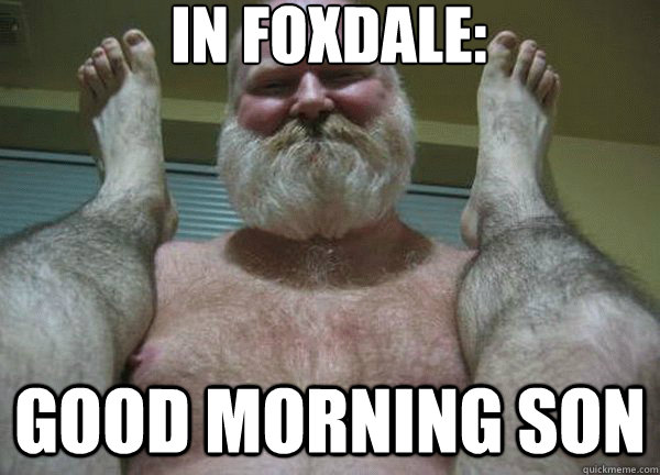 In foxdale: good morning son  good morning son