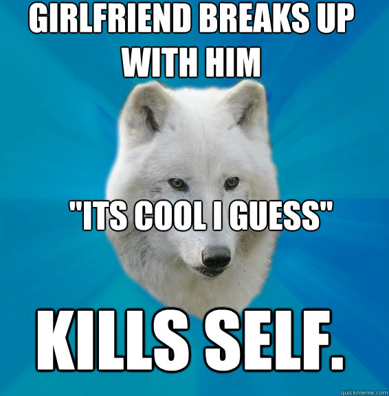 girlfriend breaks up with him