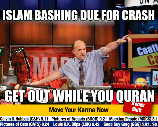 islam bashing due for crash get out while you quran - islam bashing due for crash get out while you quran  Mad Karma with Jim Cramer