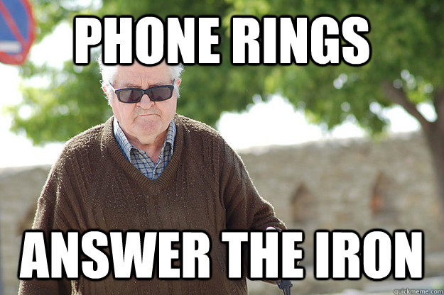 Phone rings Answer The Iron