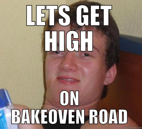 LETS GET HIGH ON BAKEOVEN ROAD Stoner Stanley