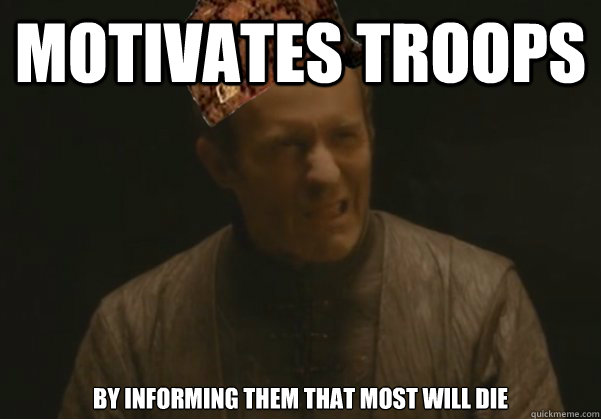 Motivates Troops By informing them That most will die