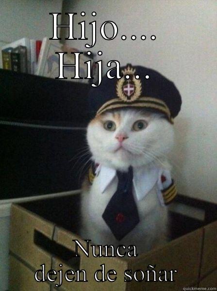 HIJO.... HIJA... NUNCA DEJEN DE SOÑAR Captain kitteh